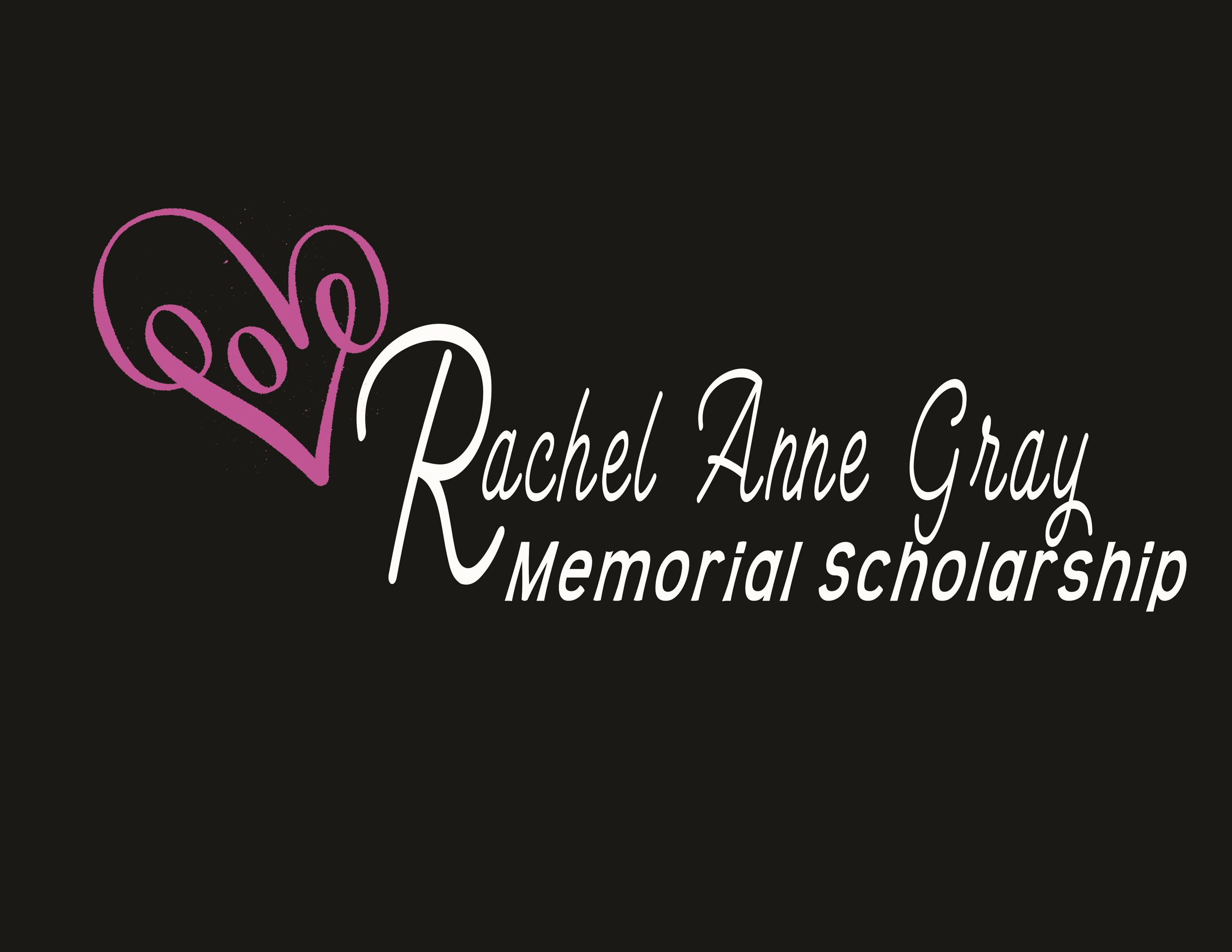Donate to the Rachel Anne Gray Memorial Scholarship